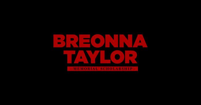 Breonna Taylor Memorial Scholarship.
